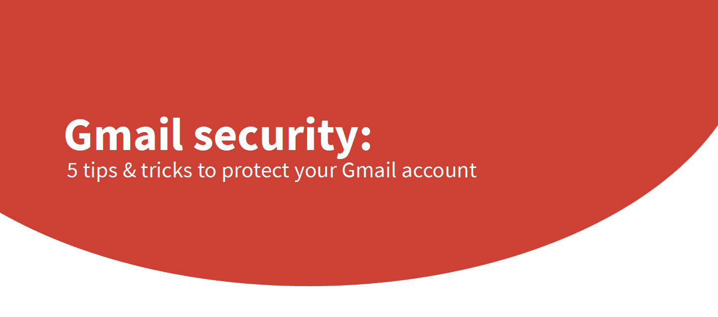 Gmail Security Tips and tricks