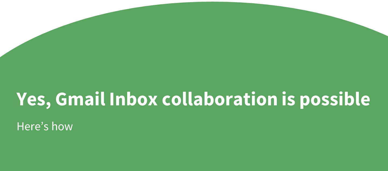 Gmail Inbox collaboration