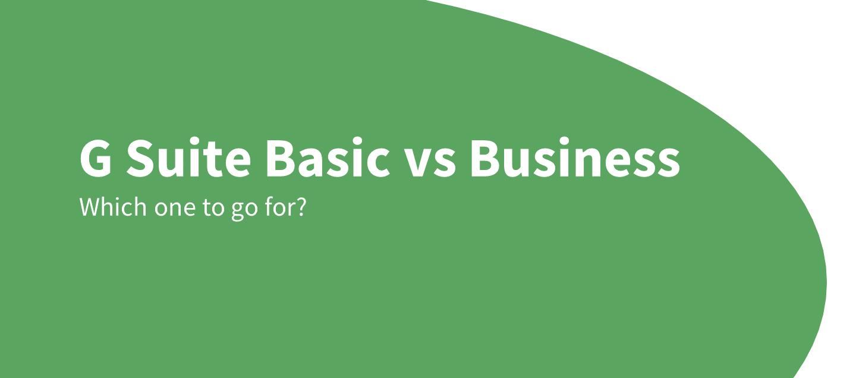 g suite basic vs business